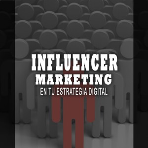influencer marketing - estrategia de marketing de influencers