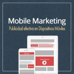 Mobile Marketing, la publicidad efectiva en dispositivos móviles