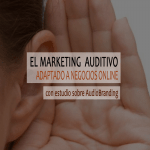 Que es y como hacer marketing auditivo / audio branding