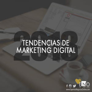 Tendencias marketing digital 2018