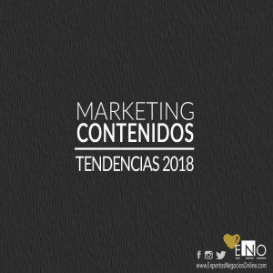 Tendencias marketing de contenidos 2018