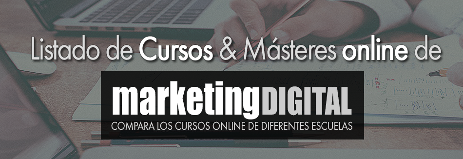 Infórmate de las diferentes escuelas y cursos online de Marketing Digital y Social Media