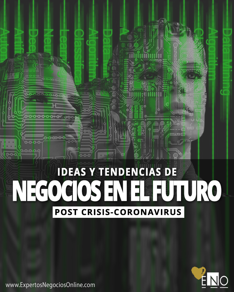 Ideas y tendencias de negocios en el futuro post coronavirus 2030 2050